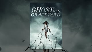 Download Ghost In the Graveyard Video