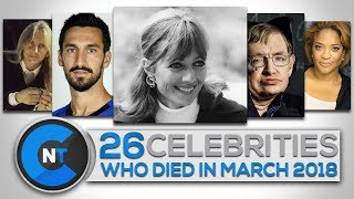 Download List of Celebrities Who Died In MARCH 2018   Latest Celebrity News 2018 (Celebrity Breaking News) Video