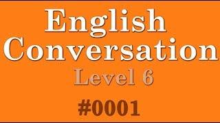 Download 【English Conversation】 ◁ Level 6 ▷ #001 《Intermediate》 ◈ Listening for TOEIC Test ◈ トーイック 英会話リスニング Video
