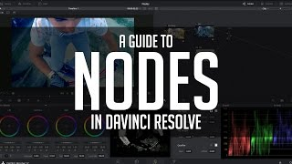 Download A Guide To Nodes - DaVinci Resolve Basics Tutorial Video