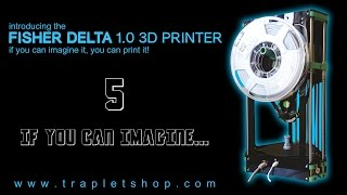 Download Fisher Delta 3D Printer - 5: If You Can Imagine It... Video