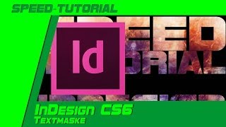 Download Speed-Tutorial | InDesign CS6 - Textmaske [ deutsch ] Video