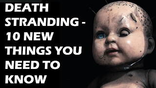 Download Death Stranding - 10 NEW Things You ABSOLUTELY NEED TO KNOW Video