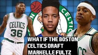 Download What If The Boston Celtics Draft Markelle Fultz Video