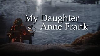 Download My Daughter Anne Frank Video