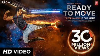 Download Ready To Move Video Song | The Prowl Anthem | Featuring Tiger Shroff | Armaan Malik | Amaal Mallik Video