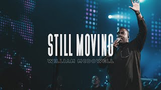 Download William McDowell - Still Moving Video