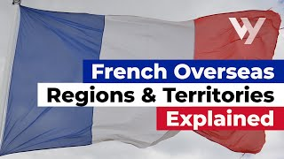 Download French Overseas Regions and Territories Explained Video
