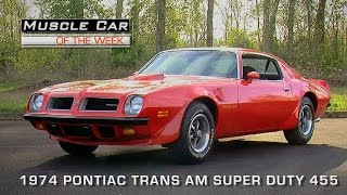 Download Muscle Car Of The Week Video Episode #109: 1974 Pontiac Trans Am Super Duty 455 Video