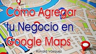 Download Como Agregar tu Negocio en Google Maps Video