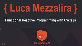 Download Functional Reactive Programming with Cycle.js | Luca Mezzalira Video
