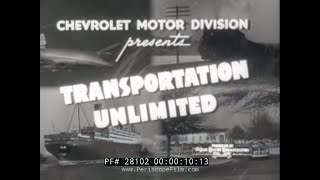 Download 1949 CHEVROLET TRUCK AND BUS PROMOTIONAL FILM ″TRANSPORTATION UNLIMITED″ 28102 Video