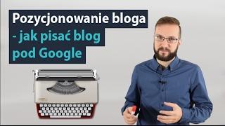 Download Pozycjonowanie bloga - jak pisać blog pod Google MrOptim #8 Video