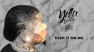 Download Yella Beezy - ″Keep It On Me″ (Official Audio Video