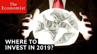 Download Where to invest in 2019? | The Economist Video