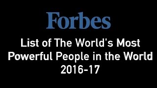 Download Forbes list of The World's Most Powerful People 2017 Video