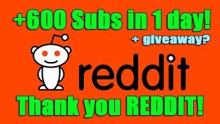 Download 600 subs in one day! Thank you Reddit! Maybe giveaway? Video