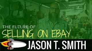 Download The Future Of Selling On Ebay With Jason T. Smith Video