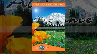 Download Alpine Dance: Tranquil World - Relaxation with Music & Nature Video