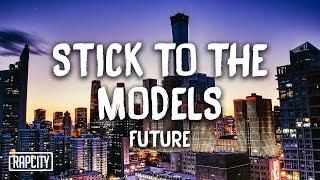 Download Future - Stick To The Models (Lyrics) Video