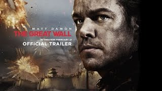 Download The Great Wall - Official Trailer - In Theaters February 2017 (HD) Video