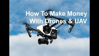 Download How To Make Money With Drones & UAV: Become a commercial drone pilot, start a drone business Video