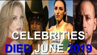 Download 14 CELEBRITIES Who DIED Early In JUNE 2019 #2 Video