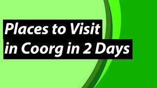 Download Places to Visit in Coorg in 2 Days | Coorg Trip Video