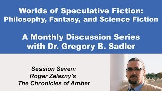 Download Roger Zelazny's Amber and Chaos - Philosophy and Speculative Fiction (lecture 7) Video