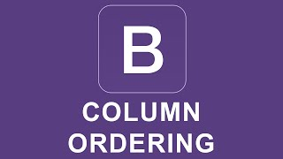 Download Bootstrap 4 Tutorial 8 - Column Ordering Video