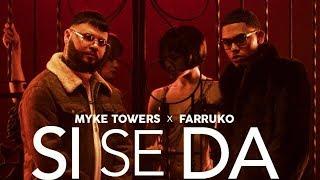 Download Myke Towers & Farruko - Si Se Da Video