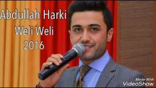 Download Abdullah Harki - Weli Weli - 2016 - Dazgahe Abdullah Harki Video