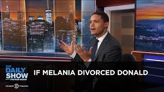 Download If Melania Divorced Donald - Between the Scenes | The Daily Show Video