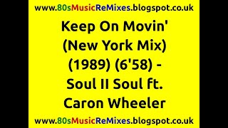 Download Keep On Movin' (New York Mix) - Soul II Soul ft. Caron Wheeler | 80s Club Mixes | 80s Club Music Video