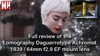 Download The Lomography 1839 Daguerrotype Achromat 64mm - f/2.9 EF mount lens review ( with sample images ) Video