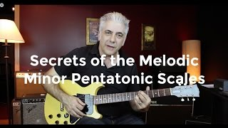 Download Secrets of The Melodic Minor Pentatonic Scales! Video