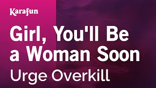 Download Karaoke Girl, You'll Be a Woman Soon - Urge Overkill * Video