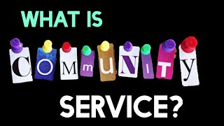Download What Is Community Service? (FULL-LENGTH VERSION) Video