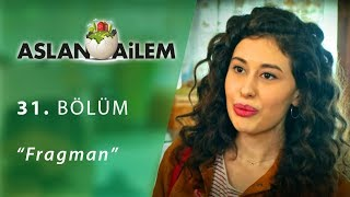 Download Aslan Ailem 31.Bölüm Fragman Video