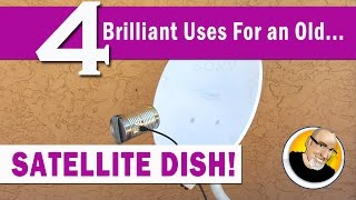 Download 4 Brilliant Uses for an old SATELLITE DISH! Video
