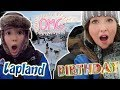 Download THE MOST MAGICAL BIRTHDAY SURPRISE EVER! LAPLAND DAY 2! Video