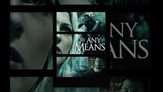 Download By Any Means Video