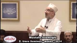 Download Mustafa İslamoğlu - 2. Umre Semineri [Mekke - 2014] Video