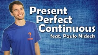 Download Present Perfect Continuous feat. Paulo Nideck- Aula de Inglês #88 Video