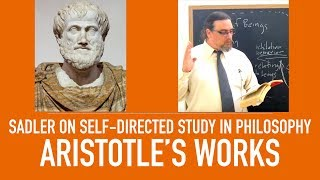 Download Self Directed Study in Philosophy | Aristotle's Works | Sadler's Advice Video