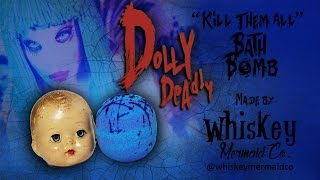 Download Dolly Deadly ″Kill Them All″ Bath Bomb Video