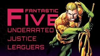 Download 5 Underrated Justice League Members - Fantastic Five Video