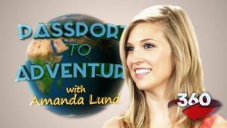 Download Passport to Adventure with Amanda Lund! #360video Video