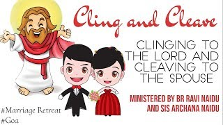 Download Cling and Cleave by Br. Ravi Naidu Part 4, GOA 2nd March 2019 Video