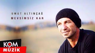 Download Umut Altınçağ - Mevsimsiz Kar Video